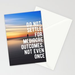 Motivational - Stay Away From Mediocre Stationery Cards