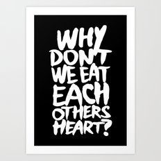 Why don't we eat each others heart? | Dark Art Print