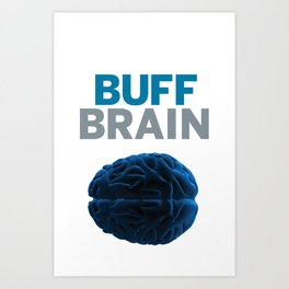 Buff Brain Art Print