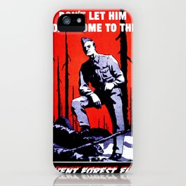 Don't Let Him Come Home to This. Prevent Forest Fires! iPhone Case