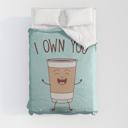I Own You, Funny, Cute, Coffee Quote Comforters