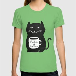 Coffee or Me-ow T-shirt