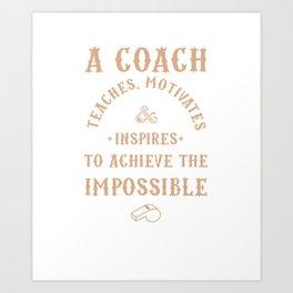Best Coach Appreciation Gifts Teach Motivates Inspires Art Print