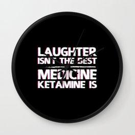 Ketamine Medicine | keta drug techno rave gift Wall Clock