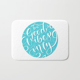 good vibes only ! Bath Mat
