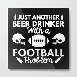 Beer Drinker Football Metal Print