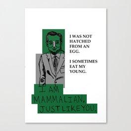 I AM MAMMALIAN Canvas Print
