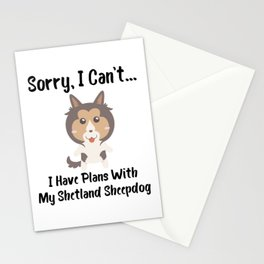 Sorry I Can't I Have Plans With My Shetland Sheepdog Funny Dog Design Stationery Cards