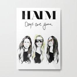 Haim Days are gone Metal Print