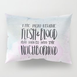 Moved into the Neighborhood Pillow Sham