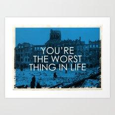 the worst Art Print