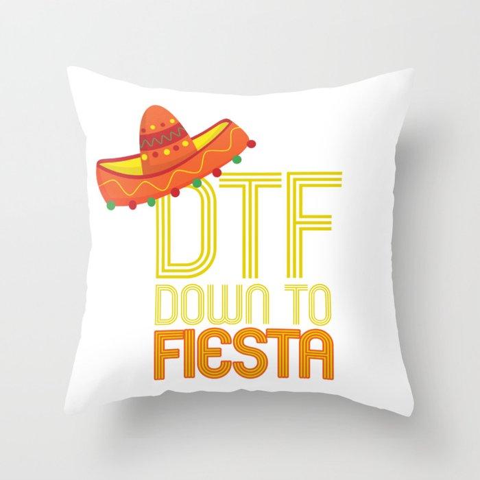 DTF Down To Fiesta Funny Cinco De Mayo Gift Mexican Sombrero Throw Pillow