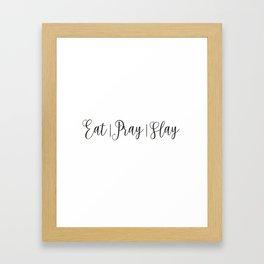 Eat Pray Slay Framed Art Print