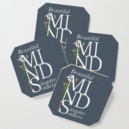 Beautiful minds inspire others Coaster