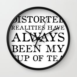 Distorted Realities - Virginia Woolf quote for tea drinker! Wall Clock
