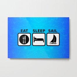 Eat Sleep Sail Metal Print