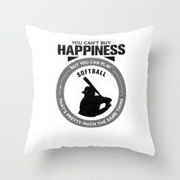 You Can't Buy Happiness But You Can Play Softball That's Pretty Much The Same Thing Throw Pillow