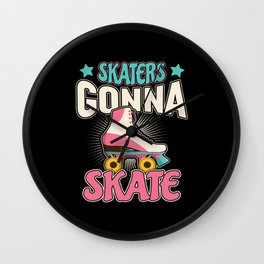 Skaters Gonna Skate Wall Clock