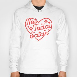 not today satan II Hoody