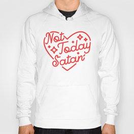 not today satan II Hoody