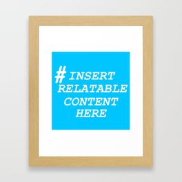 Keep it real with dead memes Framed Art Print