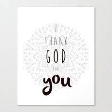I Thank God For You Canvas Print
