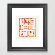 Make Cool Stuff Framed Art Print