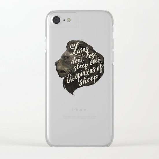 Lions don't lose sleep over the opinions of sheep Clear iPhone Case