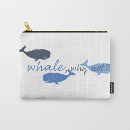 Whale, Why Not? Carry-All Pouch