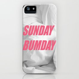 sunday bumday iPhone Case