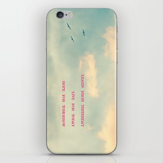 Learn from yesterday, live for today, hope for tomorrow  iPhone & iPod Skin