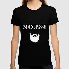 beard no shave November t-shirt T-shirt