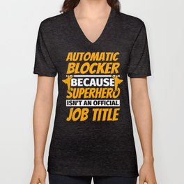 AUTOMATIC BLOCKER Funny Humor Gift Unisex V-Neck