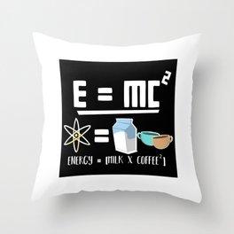 E=MC2 Energy Milk Coffee Throw Pillow