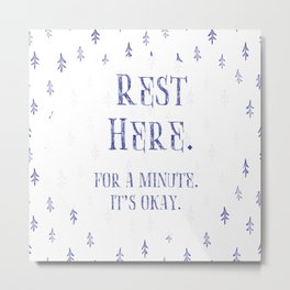 Rest Here. Metal Print