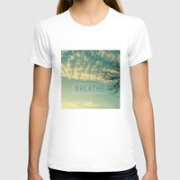 breathe T-shirts featuring Breathe by Sandra Arduini