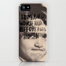 BETTER AND BETTER AND BETTER! iPhone Case