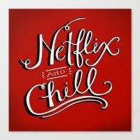 netflix Canvas Prints featuring Netflix & Chill by Keri O'Mara