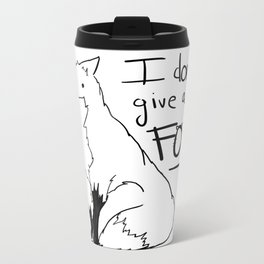 I don't give a fox! Metal Travel Mug
