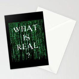 What is real? Stationery Cards