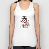 french fries Tank Tops featuring I Love French Fries by Renee Leigh Stephenson