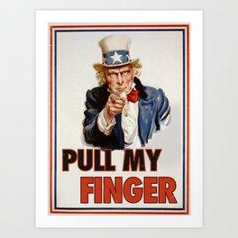 Pull my finger Art Print