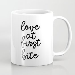 Love At First Bite, Love Quote, Funny Quote, Food Quote, Food Art Coffee Mug