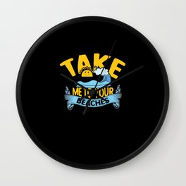 Take me to youre Beaches alien funny shirt Wall Clock