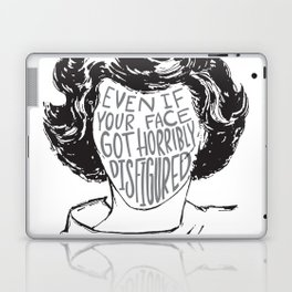 Even if your face got horribly disfigured Laptop & iPad Skin