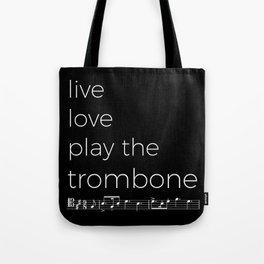 Live, love, play the trombone (dark colors) Tote Bag