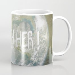 Earth Day - I'm with her! Coffee Mug