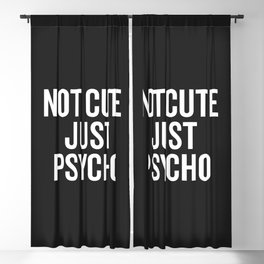 Not Cute Just Psycho Funny Quote Blackout Curtain