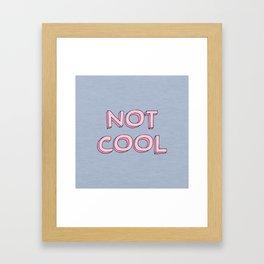 Not cool Framed Art Print