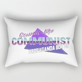 Sounds like communist propaganda but ok Rectangular Pillow